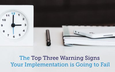 (Featured on CactusSoft) The Top Three Warning Signs Your Implementation is Going to Fail