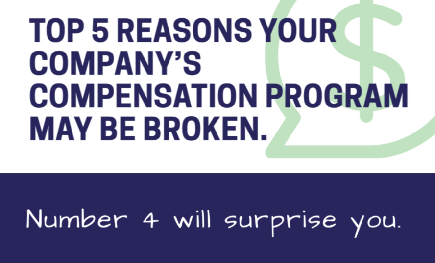Top 5 Reasons Your Compensation Program May Be Broken